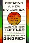 Creating a New Civilization: The Politics of: Alvin Toffler; Heidi