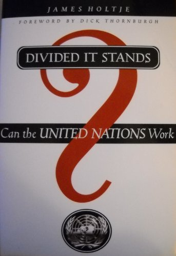 Divided It Stands : Can the United Nations Work?