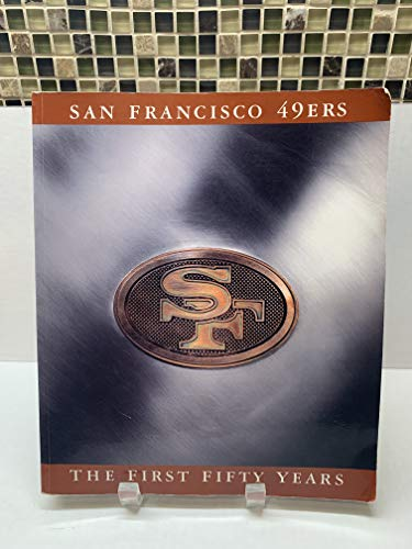 9781570362583: The San Francisco 49Ers: The First Fifty Years