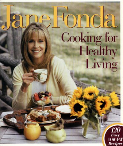 Cooking for Healthy Living: Jane Fonda, Robin