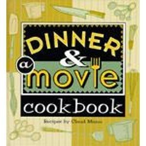Dinner & A Movie Cookbook: Mann, Claud; Carlson, Kimberlee; Taylor, Robert