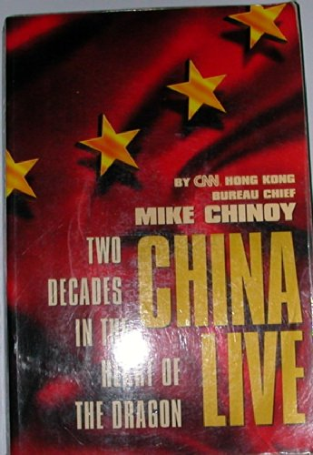 9781570364044: China Live: Two Decades in the Heart of the Dragon