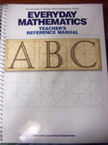 Everyday Mathematics -- Teacher's Reference Manual (The University of Chicago School ...