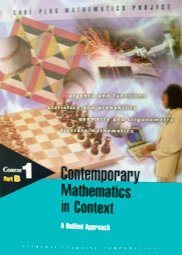 Contemporary Mathematics in Context: Course 1 Part B (1570394792) by James T. Fey; Christian R. Hirsch; Harold L. Schoen; Gail Burrill; Eric W. Hart; Ann E. Watkins