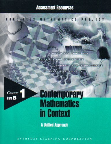 Contemporary Mathematics in Context: A Unified Approach, Course 1, Part B: Core-plus Mathematics ...
