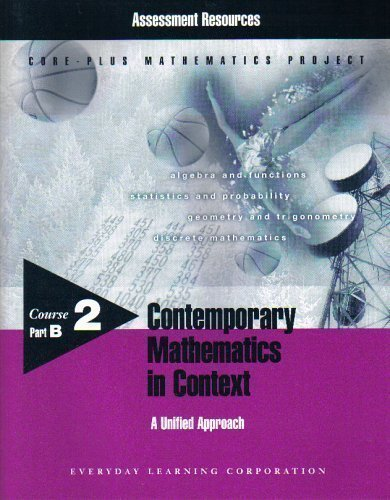 Contemporary Mathematics in Context: A Unified Approach, Course 2, Part B: Core-plus Mathematics ...