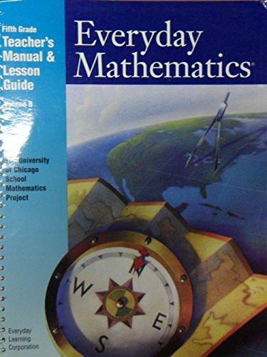 Everyday Learning Corporation: Everyday Mathematics Fifth Grade Teachers Manual & Lesson Guide ...