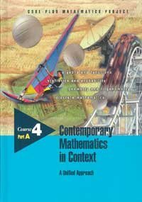 Contemporary Mathematics in Context: A Unified Approach : Course 4 (1570398852) by Coxford, Arthur F.; Fey, James T.; Hirsch, Christian R.; Schoen, Harold L.; Hart, Eric W.; Keller, Brian A.; Watkins, Ann E.; Walker, Rebecca K.