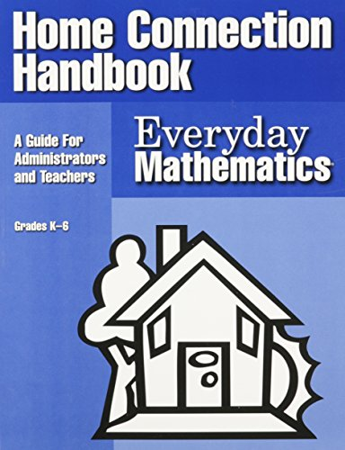 Everyday Mathematics Home Connection Handbook: A Guide for Administrators and Teachers : Grade K-6:...