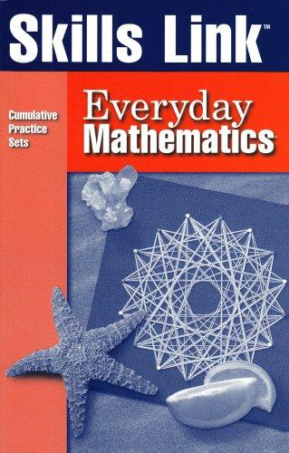 Skills Link: Everyday Mathematics: Cumulative Practice Sets,: Bell, Max; Dillard,