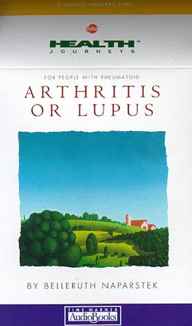 Health Journeys for People With Rheumatoid Arthritis or Lupus: Belleruth Naparstek