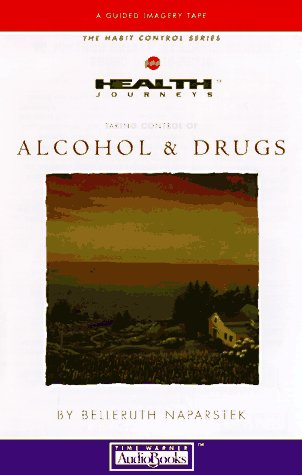 Taking Control of Alcohol and Drugs (Health Journeys): Naparstek, Belleruth