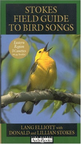 Stokes Field Guide to Bird Songs: Eastern Region (1570424829) by Stokes, Donald; Stokes, Lillian; Elliot, Lang
