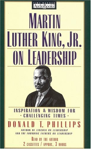Martin Luther King Jr., on Leadership: Inspiration and Wisdom for Challenging Times (1570426198) by Phillips, Donald T.