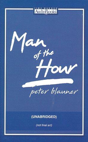 Man of the Hour (unabridged): Peter Blauner