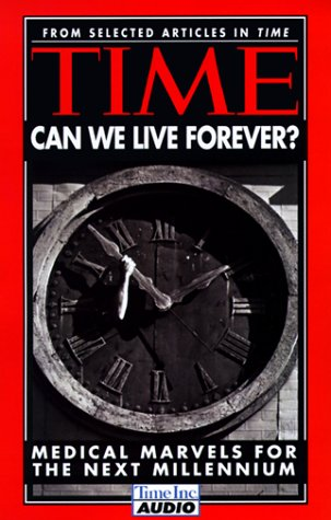 Can We Live Forever?: Medical Marvels for: Tme Editors