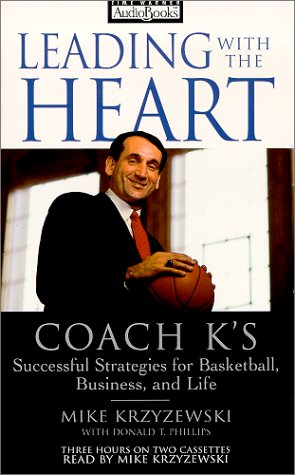 Leading with the Heart: Coach K's Successful Strategies for Basketball, Business, and Life (9781570429118) by Mike Krzyzewski; Donald T. Phillips