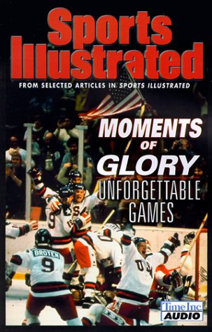 Moments of Glory: Unforgettable Games (Sports Illustrated): Sports Illustrated2