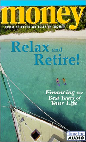 9781570429491: Money: Relax and Retire!: Financing the Best Years of Your Life