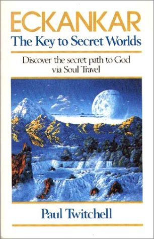 Eckankar: The Key to Secret Worlds: Paul Twitchell