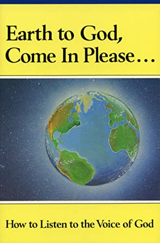 9781570430534: Earth to God, Come in Please. . .