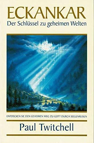 9781570430800: Twitchell, P: Eckankar - Der Schlüssel zu geheimen Welten