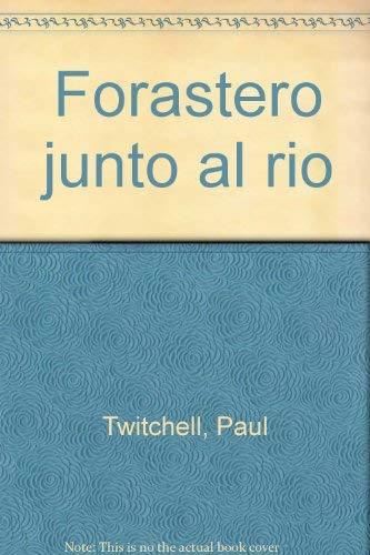 Forastero junto al rio (Spanish Edition) (1570431086) by Paul Twitchell