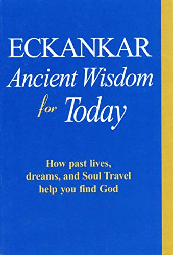 Eckankar: Ancient Wisdom for Today: How Past: Todd Cramer [Compiler];