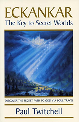 ECKANKAR--The Key to Secret Worlds: Twitchell, Paul