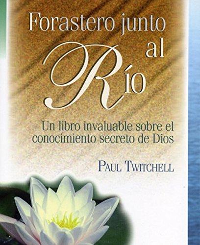 9781570432255: Forastero junto al Rio: Un libro invaluable sobre el conocimiento secreto de Dios