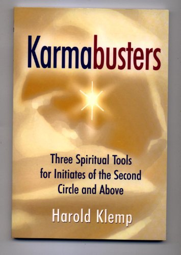 Karmabusters: Three Spiritual Tools for Initiates of