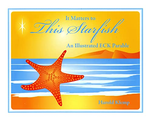 9781570433047: It Matters to This Starfish: An Illustrated Eck Parable