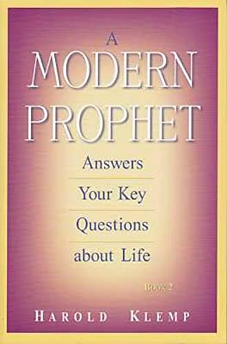 A Modern Prophet Answers Your Key Questions: Kemp, Harold