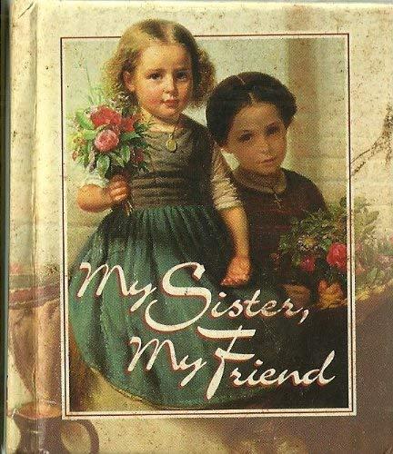 My Sister, My Friend (Little Treasures)