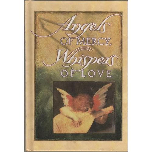 9781570510021: Angels of Mercy, Whispers of Love
