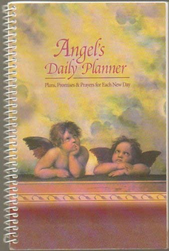 Angels Daily Planner: Plans, Promises & Prayers for Each New Day (Personal Reflections): n/a