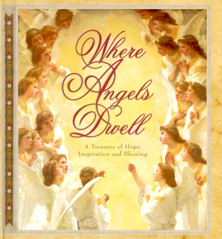 9781570510656: Where Angels Dwell: A Treasury of Hope, Inspiration and Blessing (Cherished Moments)
