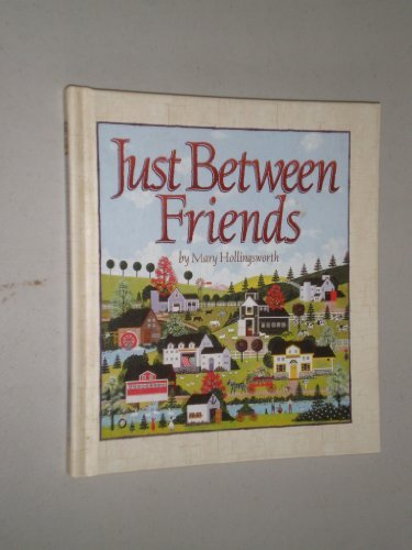 Just Between Friends: Mary Hollingsworth