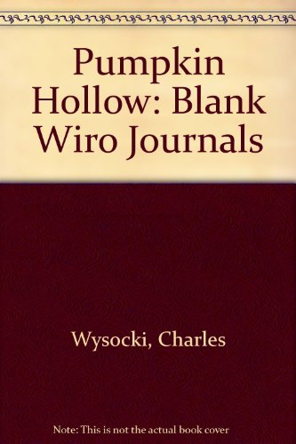 Pumpkin Hollow: Blank Wiro Journals (1570512019) by Wysocki, Charles