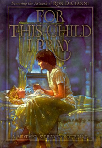 9781570513985: For This Child I Pray: A Mother's Prayer Journal