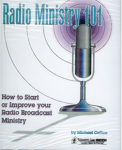 9781570521850: Radio Ministry 101: How To Start Or Improve Your Radio Broadcast Ministry