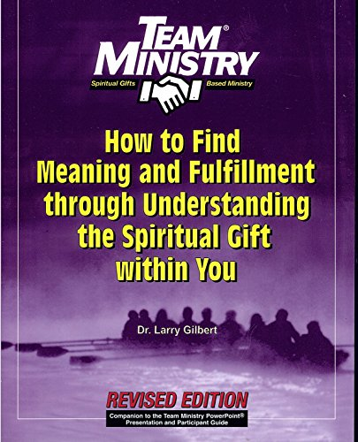 9781570522598: Team Ministry: How To Find Meaning And Fulfillment Through Understand The Spiritual Gift Within You, Second Edition