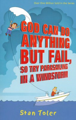 9781570523847: God Can Do Anything But Fail, So Try Parasailing in a Wind Storm