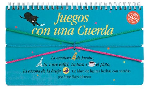 9781570540622: Juegos con una cuerda : un libro de figuras hechas con cuerdas