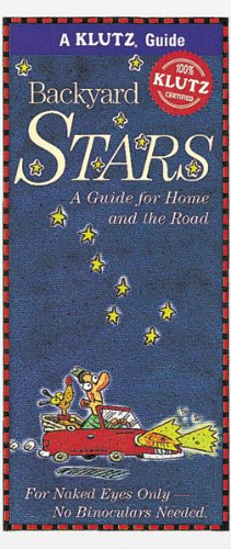 9781570541728: Backyard Stars: A Guide for Home and the Road (Klutz Guides)