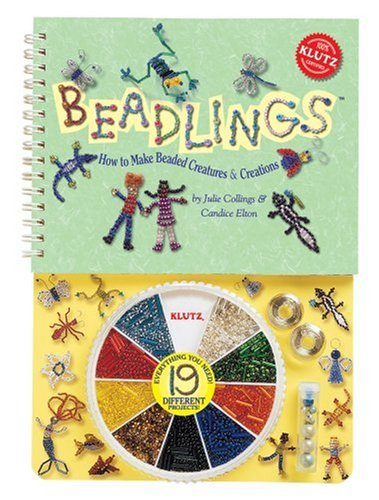 Beadlings: How to Make Beaded Creatures & Creations with Other (Klutz): Collings, Julie; Elton,...