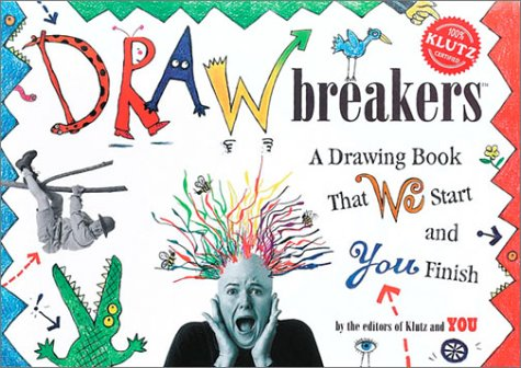 9781570546020: Drawbreakers: A Drawing Book That We Start and You Finish (Klutz)