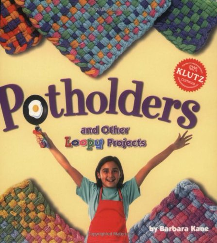 9781570549632: Potholders and Other Loopy Projects (Klutz)
