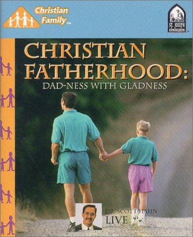 9781570580963: Christian Fatherhood : Dad-ness with Gladness