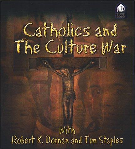 Catholics and the Culture War: Dornan, Robert, Staples, Tim